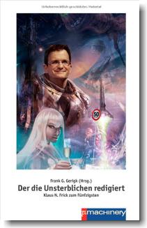 Der die Unsterblichen redigiert -  Taschenbuch zum 50. Geburtstag von Klaus N. Frick
