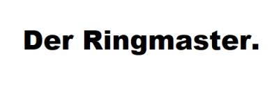 Der Ringmaster wird diese Strategie genannt.