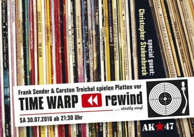 TIME WARP rewind sa.30.7.16 AK47